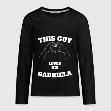 Gabriela This Guy Loves His Gabriela Valentine Day Gift - Kids' Premium Long Sleeve T-Shirt
