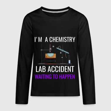 Lab Accident I'M A CHEMISTRY LAB ACCIDENT, Funny Science Gifts, Funny Chemistry Gifts - Kids' Premium Long Sleeve T-Shirt
