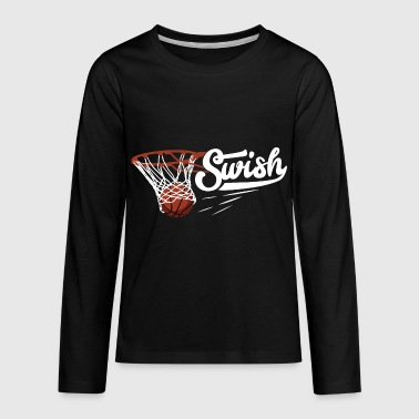 Swish Nothing But Net Gift - Kids' Premium Long Sleeve T-Shirt