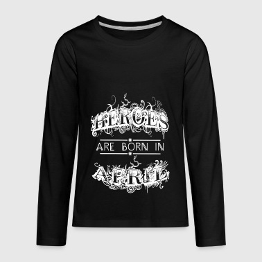 April Month Legends Heroes are Born in April Birthday Month Gift April - Kids' Premium Long Sleeve T-Shirt