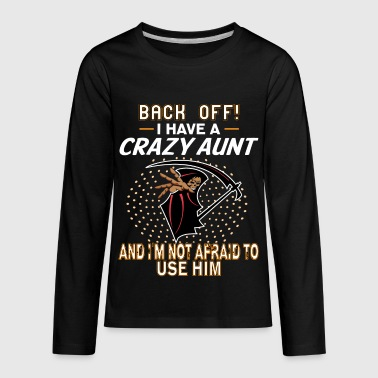 I Have A Crazy Aunt! - Kids' Premium Long Sleeve T-Shirt