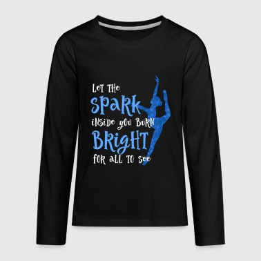 Dance Dance Student Let The Spark for dark - Kids' Premium Long Sleeve T-Shirt