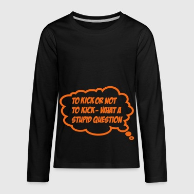 kick - Kids' Premium Long Sleeve T-Shirt
