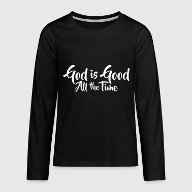 God Is Good All The Time - Kids' Premium Long Sleeve T-Shirt