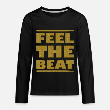 Feel The Beat Feel the beat - Music - Kids' Premium Long Sleeve T-Shirt