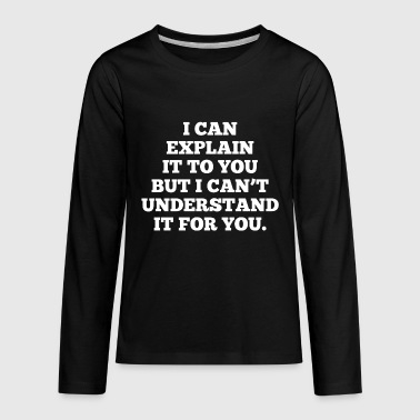 Funny Quote Office Humor - Kids' Premium Long Sleeve T-Shirt