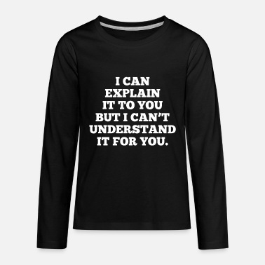 Humor Funny Quote Office Humor - Kids' Premium Long Sleeve T-Shirt