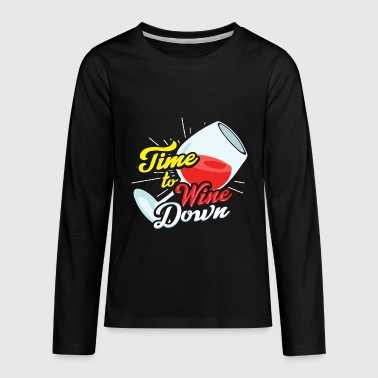 Bar Time To Wine Down Wine Lovers T Shirt Gift - Kids' Premium Long Sleeve T-Shirt