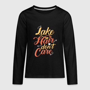 Lake Hair Don't Care Fishing T Shirt Gift - Kids' Premium Long Sleeve T-Shirt