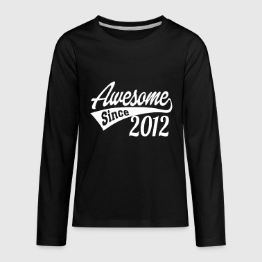 Since Awesome Since 2012 - Kids' Premium Long Sleeve T-Shirt