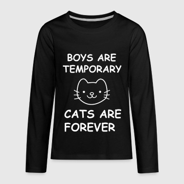 Boys Are Temporary - Cats Are Forever Boys are temporary cats are forever Cat T Shirt - Kids' Premium Long Sleeve T-Shirt