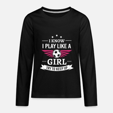 Play Play like a girl - Kids' Premium Long Sleeve T-Shirt