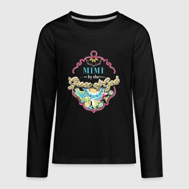 Birthday Gift For Mimi Mimi By The Grace Of God Shirt Mimi Gift Ideas - Kids' Premium Long Sleeve T-Shirt