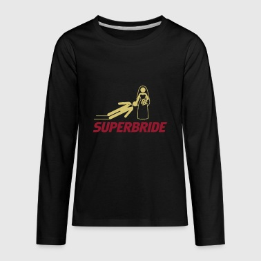 Super Bride Super Bride! - Kids' Premium Long Sleeve T-Shirt