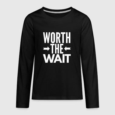 Worth the Wait - Kids' Premium Long Sleeve T-Shirt