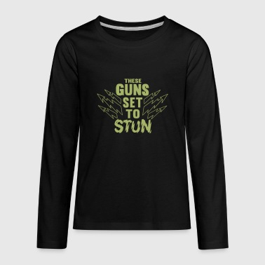 These Guns Stun - Kids' Premium Long Sleeve T-Shirt