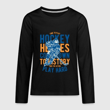 Time For Action Playhard - Hockey Heroes T Shirt - Kids' Premium Long Sleeve T-Shirt