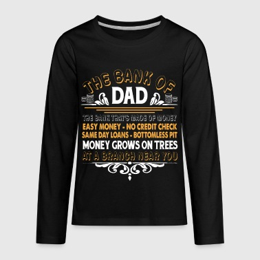 The Bank Of Dad T Shirt - Kids' Premium Long Sleeve T-Shirt