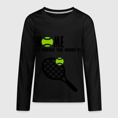 Home Is Where The Court Is home is where the court is - Kids' Premium Long Sleeve T-Shirt