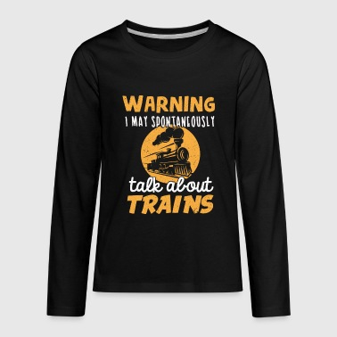 Train Train Lover Trains Model Making Train Watching - Kids' Premium Long Sleeve T-Shirt
