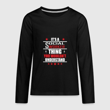 Social Worker Design It's A Social Worker Thing - Kids' Premium Long Sleeve T-Shirt