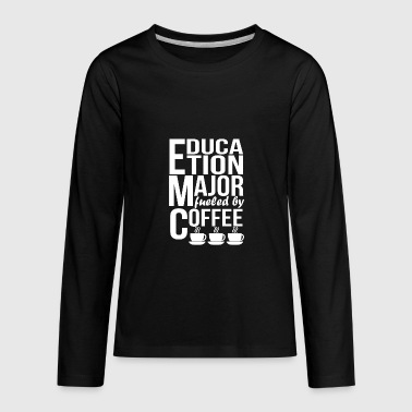 Education Major Fueled By Coffee - Kids' Premium Long Sleeve T-Shirt