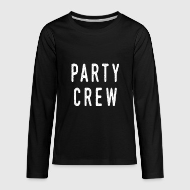 Party crew - Kids' Premium Long Sleeve T-Shirt
