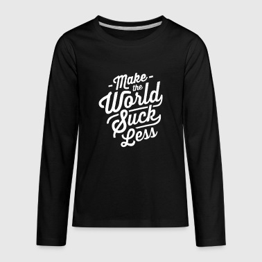 make the world suck less - Kids' Premium Long Sleeve T-Shirt