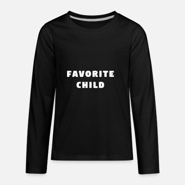 My Favorite Child Favorite Child - Kids' Premium Long Sleeve T-Shirt