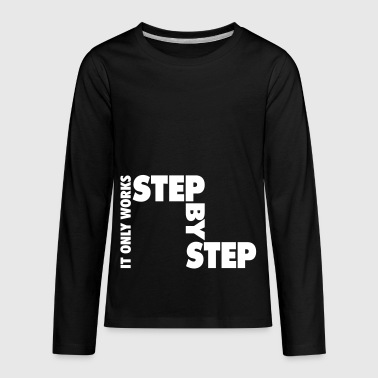 step by step - Kids' Premium Long Sleeve T-Shirt
