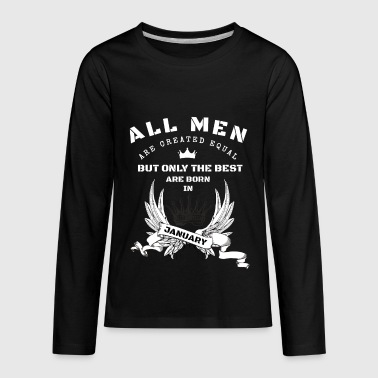 only the best are born in january - Kids' Premium Long Sleeve T-Shirt