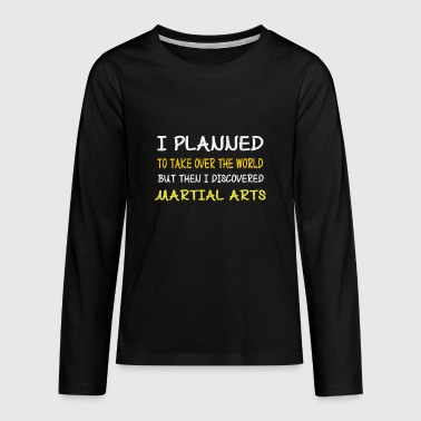 Funny Martial Arts Design-I Planned to Take Over - Kids' Premium Long Sleeve T-Shirt