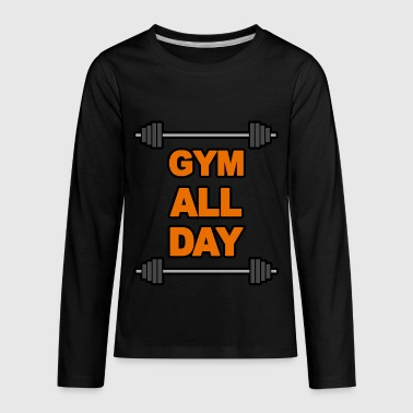 Gym Wear Gym Gym Gym - Kids' Premium Long Sleeve T-Shirt