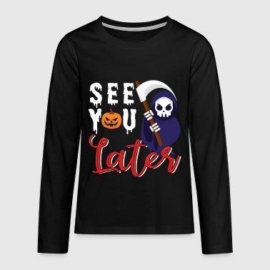 See You Later Halloween - Kids' Premium Long Sleeve T-Shirt