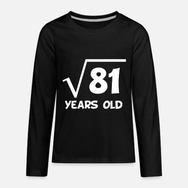 Root 9th Birthday Square Root Of 81 - Kids' Premium Long Sleeve T-Shirt