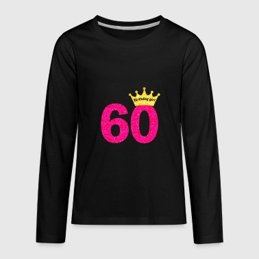 Women's 60th Birthday Girl Pink Princess Queen Shirt - Kids' Premium Long Sleeve T-Shirt