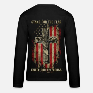 Stand Stand for the flag. Kneel for the cross. - Kids' Premium Long Sleeve T-Shirt