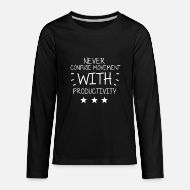 Lift 2nd NEVER CONFUSE MOVEMENT WITH PRODUCTIVITY - Kids' Premium Longsleeve Shirt