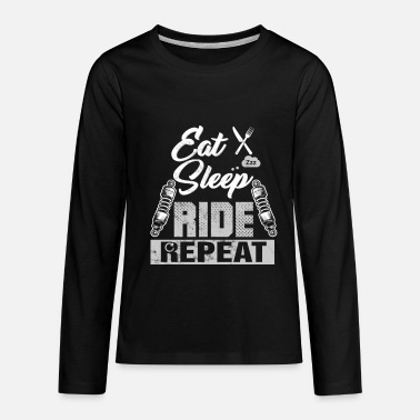 Ride Eat Sleep Repeat Eat Sleep Ride Repeat - Kids' Premium Long Sleeve T-Shirt