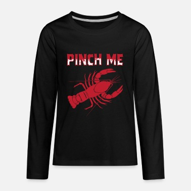 Pinch Me Crawfish Gift - Kids' Premium Longsleeve Shirt