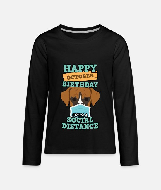 Dog Owner Long-Sleeved Shirts - Social Distancing Gift Happy October Birthday - Kids' Premium Longsleeve Shirt black