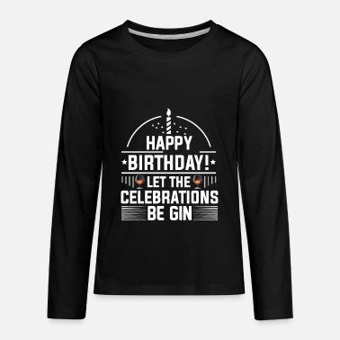 57595443 Funny Birthday Sayings Birthday - GIN - Saying - Tonic - Funny - Kids'