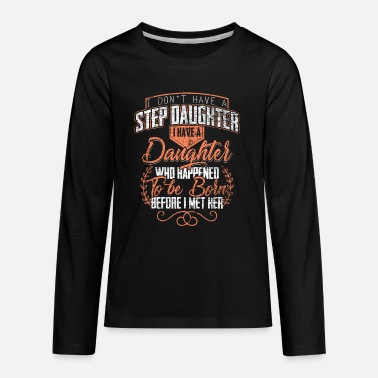 Lifting I Don't Have Step Daughter - Kids' Premium Longsleeve Shirt