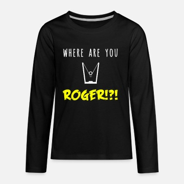Catapult Where are you Roger Sling Shot Catapult Grandma - Kids' Premium Longsleeve Shirt