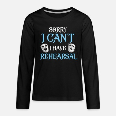 Funny Rehearsal Shirt. Actor's Gift. Actress Gift. - Kids' Premium Longsleeve Shirt