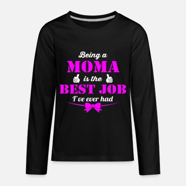 Moma Being MoMa is best job ever - Kids' Premium Longsleeve Shirt