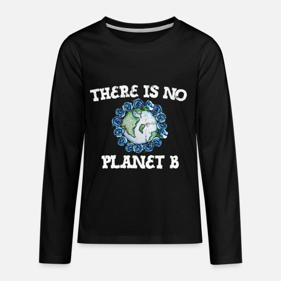 Earth T-Shirts - There is no planet B earth day art - Kids' Premium Longsleeve Shirt black