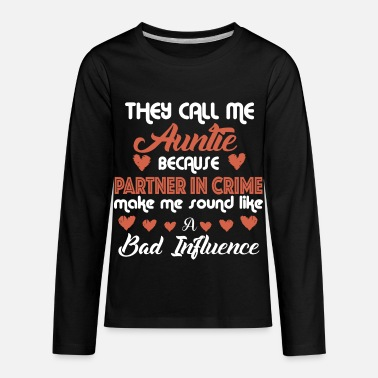 Scene they call me auntie because partner in crime a bad - Kids' Premium Longsleeve Shirt