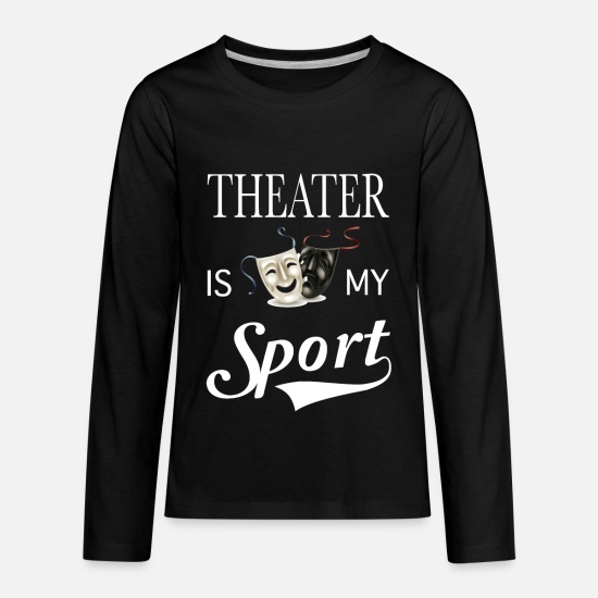 Theater Long-Sleeve Shirts - Theater is my sport -drama comedy tragedy - Kids' Premium Longsleeve Shirt black