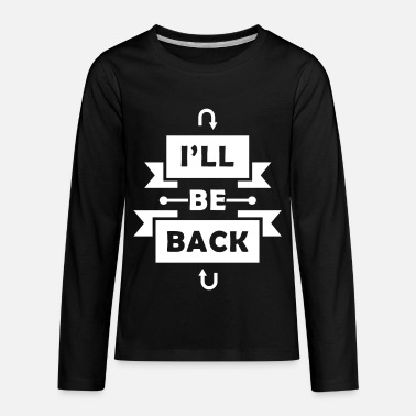 Catchphrase Be Back | Terminator| Movie | Famous Catchphrase - Kids' Premium Longsleeve Shirt
